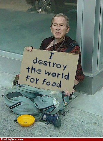 dubya-destroy-world-for-food.jpg